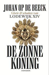 biografie over Lodewijk XIV door Johan Op de Beeck